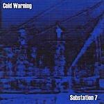 Cold Warning Substation 7