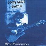 Rick Emmerson Long Gone Daddy