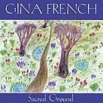 Gina French Sacred Ground