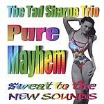The Tad Sharpe Trio Pure Mayhem
