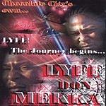 Lyfe Don Mekka Lyfe... The Journey Begins
