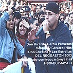Don Chezina Don Ricardo Garcia Presents, Vol.2: Greatest Hits - Reggaeton With The Super Stars Of Reggaeton 2003