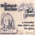 The Wimshurst's Machine A Traveller Who Didn't Ask For Glory