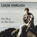 Louie Ehrlich The Rock In The Sand