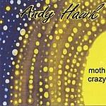 Andy Hawk Moth Crazy