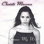 Christi Sipe Come My Way