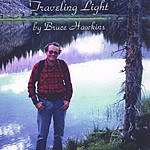 Bruce Hawkins Traveling Light
