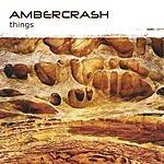 Ambercrash Things