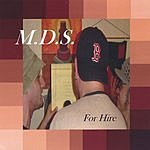 M.D.S. For Hire