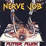 Nerve Job Flitter Fluck
