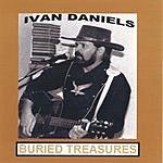 Ivan Daniels Buried Treasures
