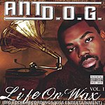 Ant D.O.G. Life On Wax, Vol.1 (Parental Advisory)