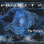 Project X The Prelude