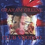 Graham Greene Club Voodoo