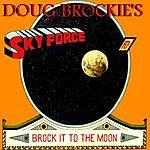 Doug Brockie's Skyforce Brock It To The Moon