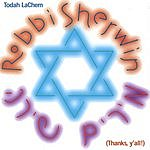 Robbi Sherwin Todah LaChem (Thanks, Y'all!)