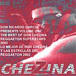 Don Chezina The Best Of Don Chezina And Friends Of Reggaeton, Vol.1