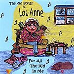 Lou Anne For All The Kid In Me