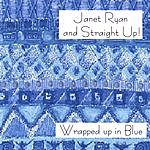 Janet Ryan & Straight Up! Wrapped Up In Blue