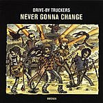 Drive-By Truckers Never Gonna Change (Radio Edit)
