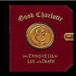 Good Charlotte The Chronicles Of Life And Death ('Life' Version)