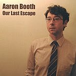Aaron Booth Our Last Escape
