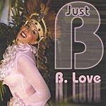 B-Love Just B
