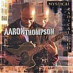 Aaron Thompson Mystical Radical God