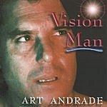 Art Andrade Vision Man