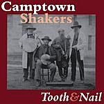 Camptown Shakers Tooth & Nail