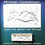 Michael Carenbauer Music For Guitar And Strings