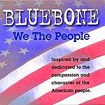 Bluebone We The People