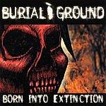 BurialGround Born Into Extinction