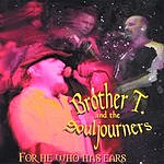 Brother T & The Souljourners For He Who Has Ears