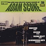 Adam Scone The Wild New Electric Organ Sounds Of Adam Scone