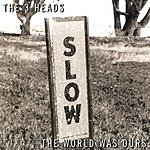 The 3 Heads The World Was Ours