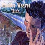 Bradley Weaver Think