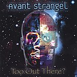 Avant Strangel Too Out There?