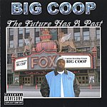 Big Coop The Future Has A Past (Parental Advisory)
