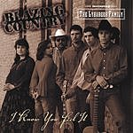 Blazing Country I Know You Feel It
