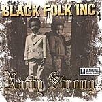 Black Folk Inc. Natty Strong (Parental Advisory)