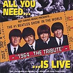 1964...The Tribute All You Need Is Live