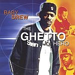 Baby Drew Ghetto Hero