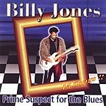 Billy Jones Prime Suspect For The Blues