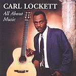 Carl Lockett All About The Music