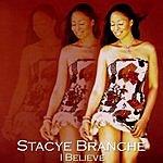 Stacye Branche I Believe
