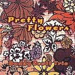 The Buddy Scott Trio Pretty Flowers