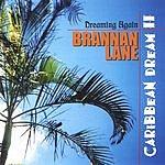 Brannan Lane Caribbean Dream II: Dreaming Again