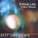 Brannan Lane Deep Unknown