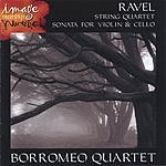 Borromeo String Quartet Ravel: String Quartet And Sonata For Violin And Cello